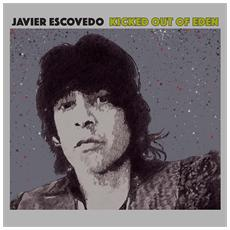 Javier Escovedo - Kicked Out Of Eden (2 Lp)
