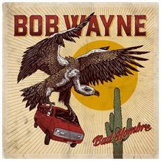 Bob Wayne - Bad Hombre (2 Lp)