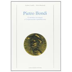 Pietro Bondi. Economia ravennate e cooperazione repubblicana