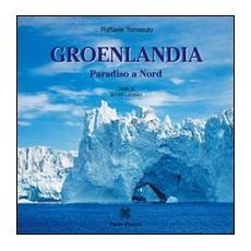 Groenlandia. Paradiso a nord