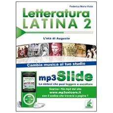 Letteratura latina. Riassunto da leggere e ascoltare. Con file MP3. Vol. 2: L'età di Augusto