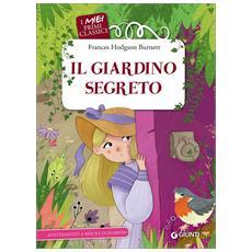 Frances Hodgseon Burnett - Il Giardino Segreto (I Miei Primi Classici)