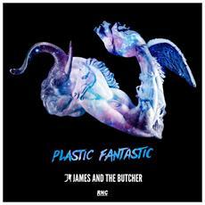 James And The Butcher - Plastic Fantastic