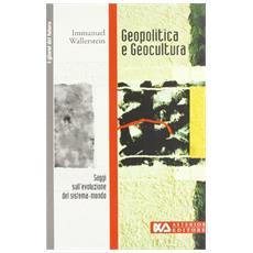 Geopolitica e geocultura. Saggi sull'evoluzione del sistema-mondo