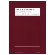 Etica e genetica. Storia, concetti, pratiche