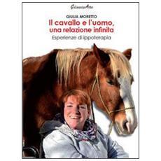 Il cavallo e l'uomo, una relazione infinita. Esperienze di ippoterapia