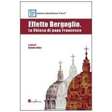 Effetto Bergoglio. La Chiesa di papa Francesco