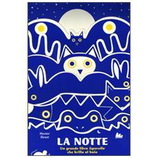 La notte. Un grande libro leporello che brilla al buio. Ediz. illustrata