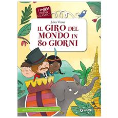Jules Verne - Il Giro Del Mondo In 80 Giorni (I Miei Primi Classici)