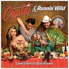 Crystal & Runnin' Wild - Good Taste In Bad Friends