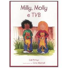 Milly, Molly e tvb. Ediz. illustrata