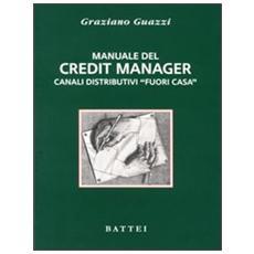 Manuale del credit manager. Canali distributivi «fuori casa»