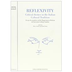 Reflexivity. Critical themes in the italian cultural tradition. Essays by members of the Department of italian at University College London