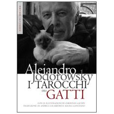 I tarocchi dei gatti. Ispirazioni e divinazioni feline. Con carte