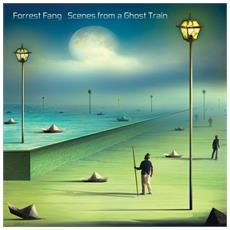 Forrest Fang - Scenes From A Ghost Train