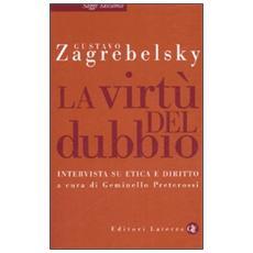 La virtù del dubbio. Intervista su etica e diritto
