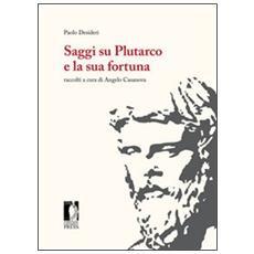 Saggi su Plutarco e la sua fortuna