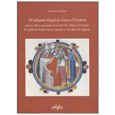 All'indomani del grande scisma di Occidente. Jean Le Fevre canonista al servizio dei Valois e il trattato «De Planctu Bonorum» in risposta a Giovanni da Legnano