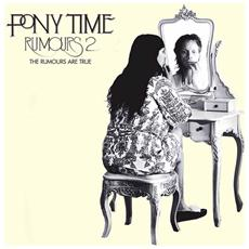 Pony Time - Rumours 2: The Rumours Are True