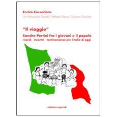«Il viaggio». Sandro Pertini fra i giovani e il popolo. Ricordi incontri testimonianze, l'Italia di oggi