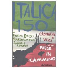 Italica 150. Cronache e voci da un paese in cammino