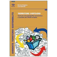 Territori virtuosi. Temi per una geografia economica e sociale dei rifiuti in Italia