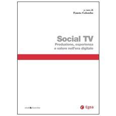 Social TV. Produzione, esperienza e valore nell'era digitale