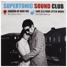 """Supertronic Sound Club - Cracked Up Over You / Love Is A Four Letter Word (7"""")"""
