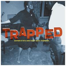 Trapped - Sixteen R&b And Early Soul Stomp