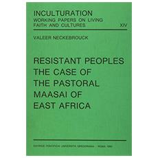 Resistant peoples. The case of the pastoral maasai of east Africa