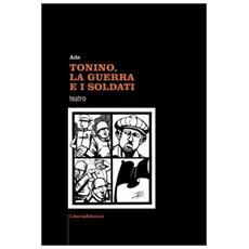 Tonino, la guerra e i soldati