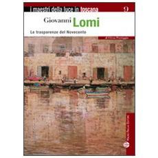 Giovanni Lomi. Le trasparenze del Novecento