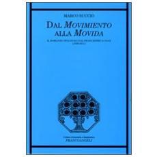 Dal movimento alla movida. Il romanzo spagnolo dal franchismo a oggi (1939-2011)