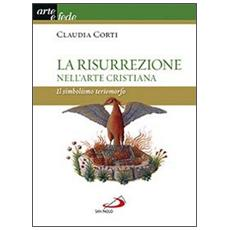 La risurrezione nell'arte cristiana. Il simbolismo teriomorfo