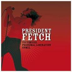 "President Fetch - Victimized (7"")"