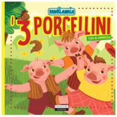 I tre porcellini. ediz. in stampatello