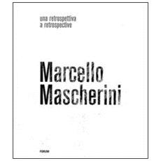 Marcello Mascherini. Una retrospettiva