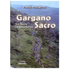 Gargano sacro. Via sacra langobardorum