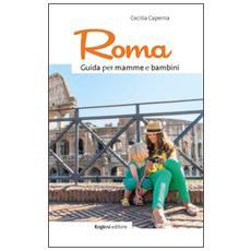 Roma. Guida per mamme e bambini