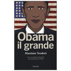 Obama il grande. Con una guisa essenziale alle presidenziali 2016
