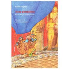 Rosso pompeiano. Guida per piccoli archeologi