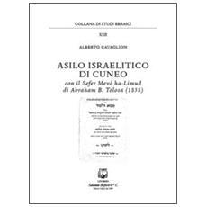 Asilo israelitico di Cuneo. Con il Sefer Mevò ha-Limud di Abraham B. Tolosa (1858)