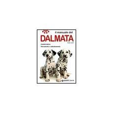 Il manuale del dalmata. Caratteristiche. Allevamento e addestramento