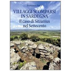 Villaggi scomparsi in Sardegna. Il caso di Sitzamus nel Settecento