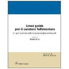 Linee guida per il curatore fallimentare e il professionista delle nuove procedure concorsuali