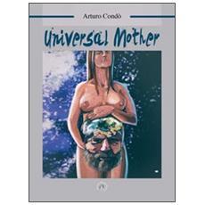 Universal mother. Ediz. italiana