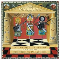 Masonics - In Your Night Of Dreams. . . And Other For