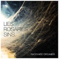 Backyard Dreamer - Lies. Rosaries. Sins