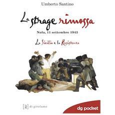 Santino Umberto - La Strage Rimossa