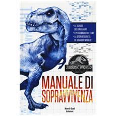 Jurassic world. manuale sopravvivenza